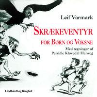 Skrækeventyr for børn og voksne - Leif Varmark