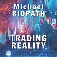 Trading Reality - Michael Ridpath