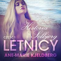 Letnicy 1: Historia Solbjørg - opowiadanie erotyczne - Ane-Marie Kjeldberg