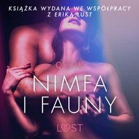 Nimfa i fauny - opowiadanie erotyczne - Olrik