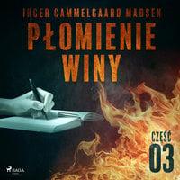 Płomienie winy: część 3 - Inger Gammelgaard Madsen