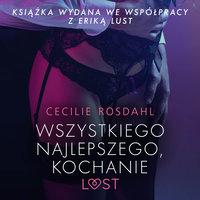 Wszystkiego najlepszego, kochanie - opowiadanie erotyczne - Cecilie Rosdahl