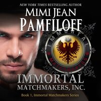 Immortal Matchmakers, Inc. - Mimi Jean Pamfiloff