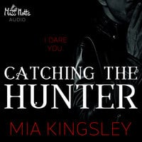The Twisted Kingdom - Band 4: Catching The Hunter - Mia Kingsley