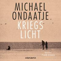 Kriegslicht - Michael Ondaatje
