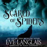Scared of Spiders - Eve Langlais