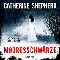 Mooresschwärze - Catherine Shepherd