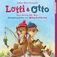 Lotti & Otto: Eine Geschichte über Jungssachen und Mädchenkram - Collien Ulmen-Fernandes