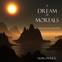 A Dream of Mortals - Morgan Rice