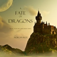 A Fate of Dragons - Morgan Rice