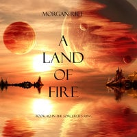 A Land of Fire - Morgan Rice