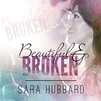 Beautiful and Broken - Sara Hubbard