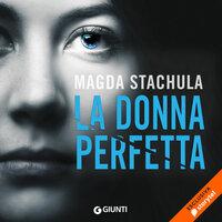 La donna perfetta - Magda Stachula