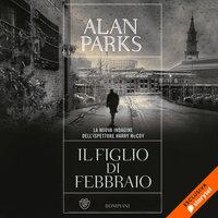 Il figlio di febbraio - Alan Parks