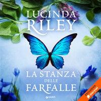 La stanza delle farfalle - Lucinda Riley