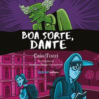 Boa Sorte, Dante - Caio Tozzi