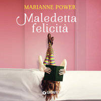 Maledetta felicità - Marianne Power