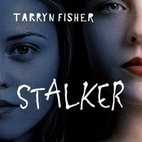 Stalker - Quando a inveja se torna uma obsessão - Tarryn Fisher