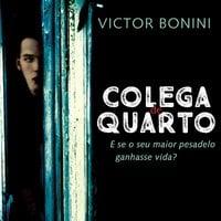 Colega de quarto - Victor Bonini