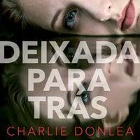 Deixada para trás - Charlie Donlea