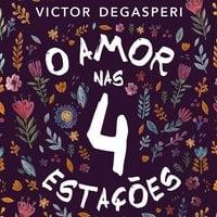 O Amor Nas 4 Estações - Victor Degasperi