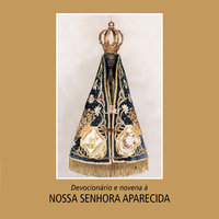 Devocionário e novena a Nossa Senhora Aparecida - Varios Autores