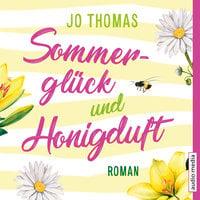 Sommerglück und Honigduft - Jo Thomas