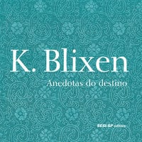 Anedotas do Destino - Karen Blixen