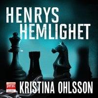 Henrys hemlighet - Kristina Ohlsson