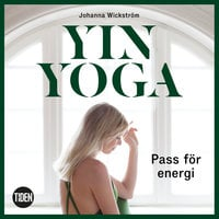 Yinyoga - Pass för energi - Johanna Wickström