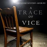 A Trace of Vice - Blake Pierce