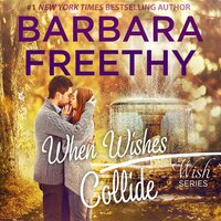 When Wishes Collide - Barbara Freethy