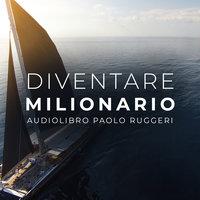 Diventare Milionario - Paolo Ruggeri