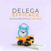 Delega Efficace - Paolo Ruggeri