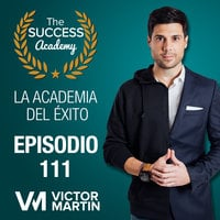 Cómo lograr ser feliz y deshacerte de tu ego, con Anxo Perez - Víctor Martín