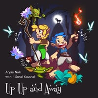 Up Up and Away - Aryaa Naik