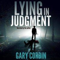 Lying in Judgment - Gary Corbin