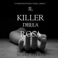 Il Killer della Rosa - Blake Pierce
