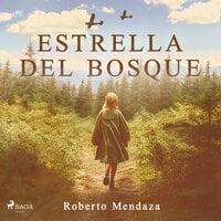 Estrella del Bosque - Roberto Mendaza Acedo