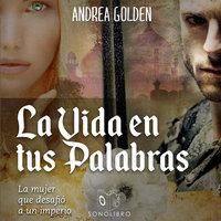 La vida en tus palabras - dramatizado - Andrea Golden
