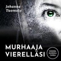 Murhaaja vierelläsi - Johanna Tuomola