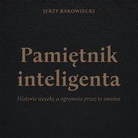 Pamiętnik inteligenta - Jerzy Rakowiecki