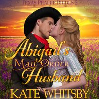 Abigail's Mail Order Husband - Kate Whitsby
