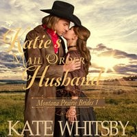 Katie's Mail Order Husband - Kate Whitsby