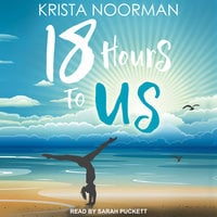 18 Hours To Us - Krista Noorman