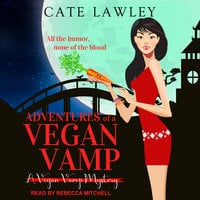 Adventures of a Vegan Vamp - Cate Lawley