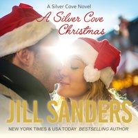 A Silver Cove Christmas - Jill Sanders