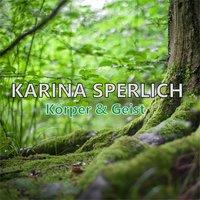 Körper & Geist - Karina Sperlich