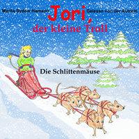 Jori, der kleine Troll - Die Schlittenmäuse - Marita Sydow Hamann