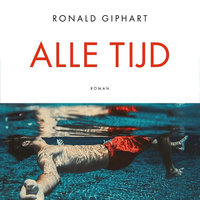 Alle tijd - Ronald Giphart